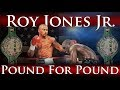 watch he video of Roy Jones Jr. - Pound for Pound (The Prime Years + Knockouts)