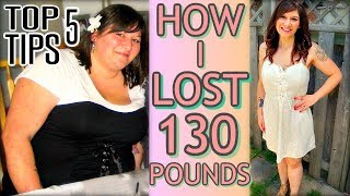 TOP 5 EASY TIPS for EXTREME WEIGHT LOSS!!! 130 POUNDS DOWN