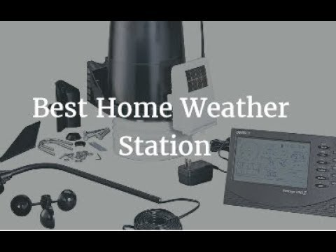 Best Home Weather Station 2018