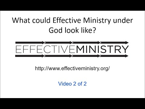What would Effective Ministry under God look like? PART 2 of 2