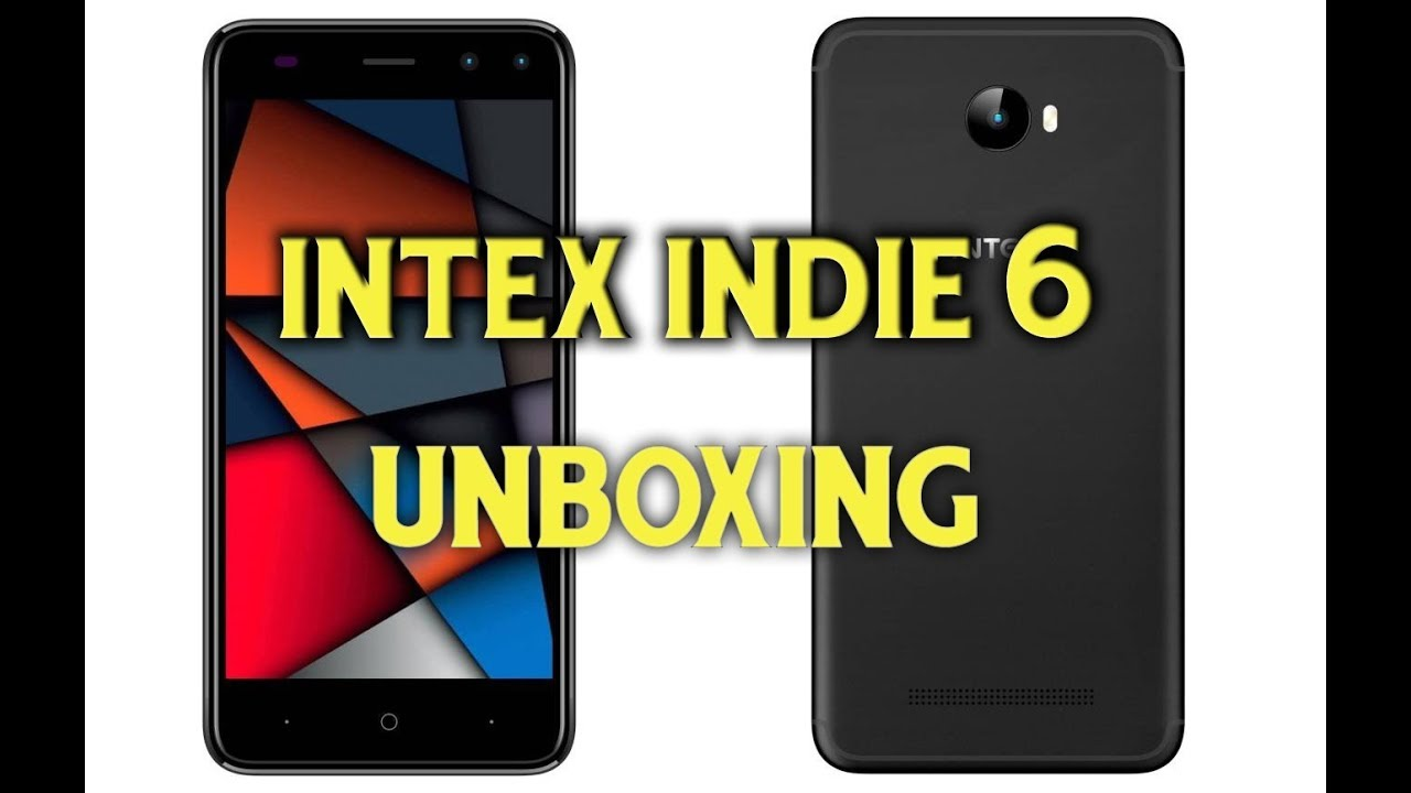 best service 80c97 269d3 Intex Indie 6 UnBoxing | Looks, Camera and specification