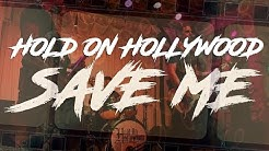 Hold On Hollywood - Save Me (Official Music Video)