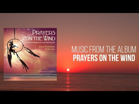 Calming Tranquil Music - Florida Sunrise - Prayers on the Wind - Dean Evenson & Peter Ali