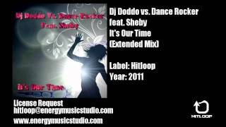 Baixar Dj Doddo Vs. Dance Rocker Feat. Sheby - It's Our Time (Radio Edit)