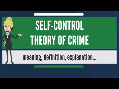 What is SELF CONTROL THEORY OF CRIME? What does SELF CONTROL THEORY OF CRIME mean?