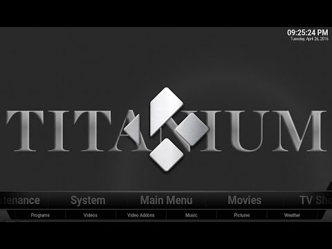 TITANIUM BUILD 2016 - Great Build with LOTS of good add ons - How to install on Kodi / xbmc