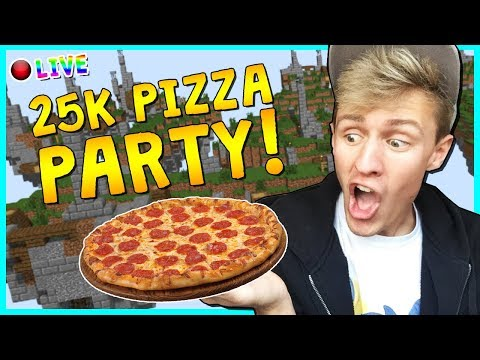🔴 25K SUBSCRIBER PIZZA PARTY! | MINECRAFT LIVESTREAM | COME PLAY!