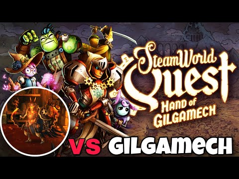 SteamWorld Quest Hand of Gilgamech  (Gilgamech himself boss fight) |