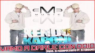 DJ GIAMPOLZHITO FT. DJ URBANO - Vamo A Darle Con Odio Mix ( KENDO KAPONI 2012 ) Lo Nuevo