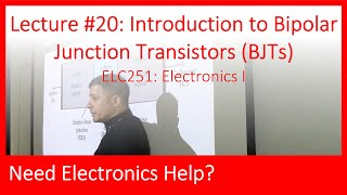 ELC251-20: Introduction to Bipolar Junction Transistors (Ch06, Lec20)