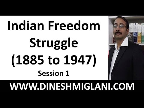 Indian Freedom Struggle ( 1885 to 1947) Session 1 by Dinesh Miglani Sir