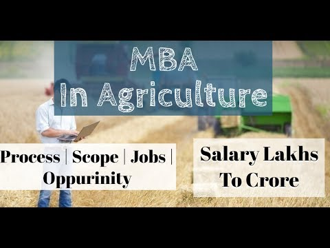 MBA IN AGRICULTURE || SCOPE || SALARY ||AGRIBUSINESS MANAGEMENT || Top Colleges for MBA