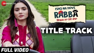 Ishq Na Hove Rabba Title Track - Full Video | Ishq Na Hove Rabba | Navjeet & Youngveer | Kapil Batra