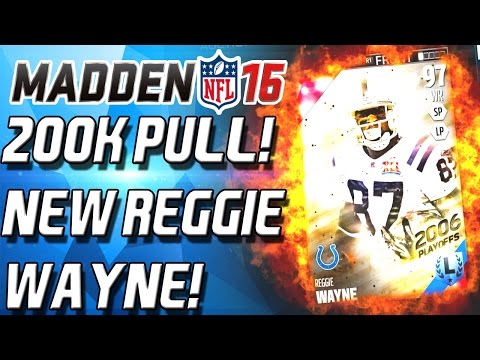 200K PULL! NEW LEGENDS! REGGIE WAYNE! JUSTIN TUCK! - Madden 16 Ultimate Team