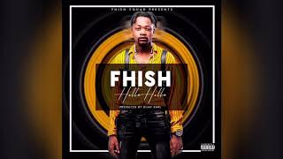 Gambar cover Fhish-Holla Holla (official audio) prod by Dijaykarl.