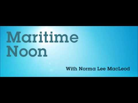 CBC Maritime Noon with Norma Lee MacLeod May 21 2013