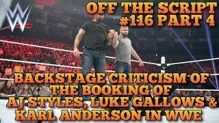 HUGE Criticism In WWE On Karl Anderson, Luke Gallows, & AJ Styles - WWE Off The Script #116 Part 4