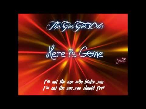 Goo Goo Dolls - Here is Gone - Lyrics.