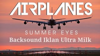 airplanes summer eyes backsound ultra milk