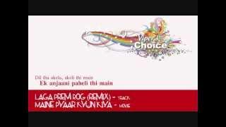 Laga Prem Rog (Remix) - Maine Pyaar Kyun Kiya