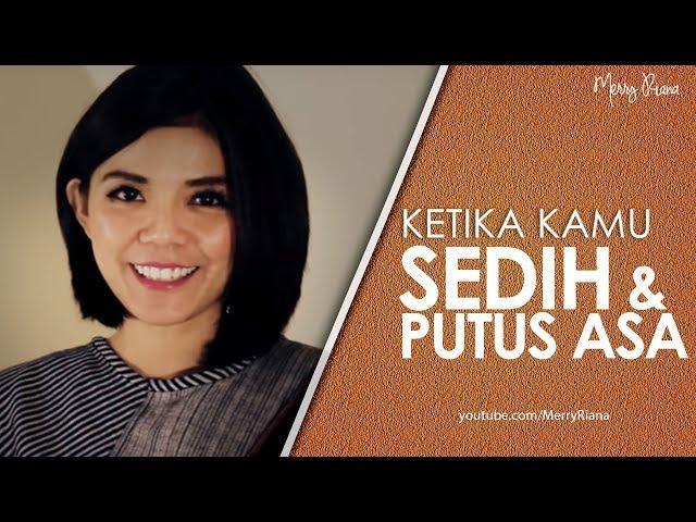 KETIKA KAMU SEDIH & PUTUS ASA (Video Motivasi)   Spoken Word   Merry Riana