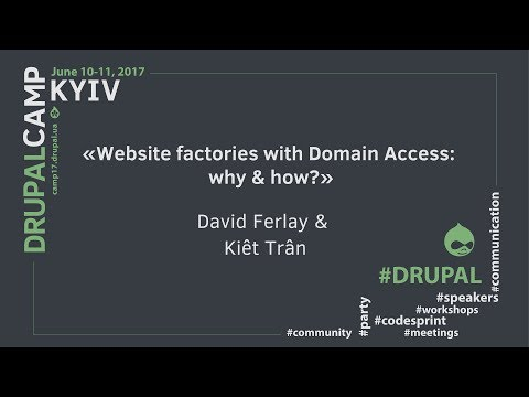 Website factories with Domain Access why & how from Kiêt Trân & David Ferlay