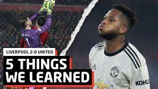 5 Things We Learned vs Liverpool   LIV 2-0 MUN