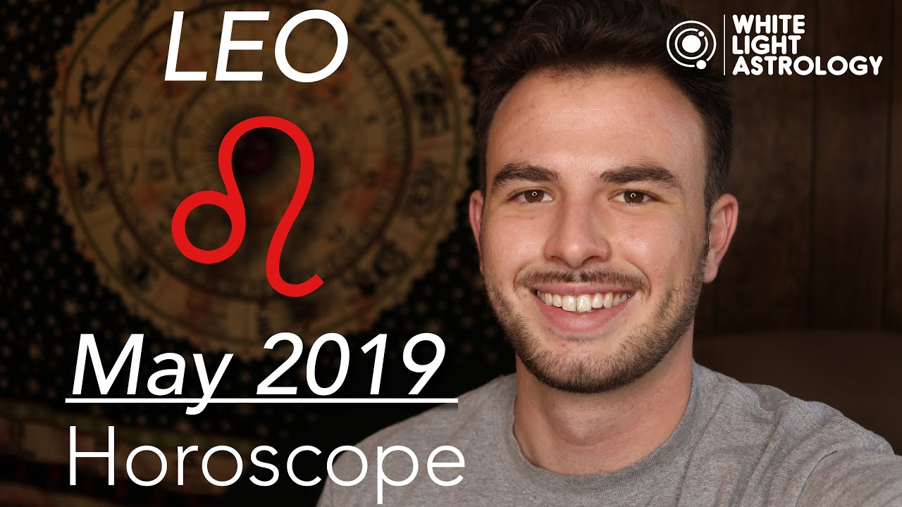LEO - May 2019 Horoscope: ABUNDANCE In your Career & Friends!