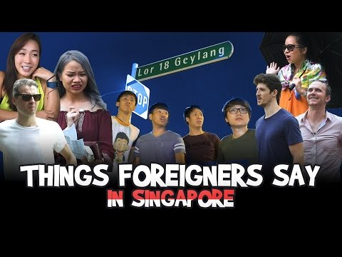 Things Foreigners Say in Singapore