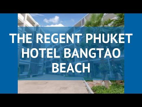 THE REGENT PHUKET HOTEL BANGTAO BEACH 4* Пхукет – ЗЕ РЕГЕНТ ПХУКЕТ ХОТЕЛ БАНГТАО БИЧ 4* Пхукет обзор