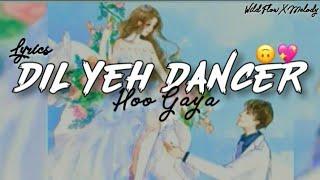 Dil yeh dancer hogaya|| Lyrics|| Atif Aslam|| Actor in law|| Wild Flowers
