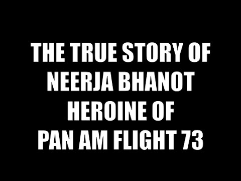 The True Story of Neerja Bhanot the Heroine of Pan Am Flight 73