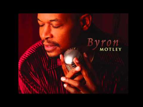 "Byron Motley - ""I Told You I Love You Now Get Out!"" - From the CD ""Jazz & Cocktails"""