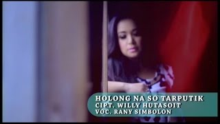 Rany Simbolon - Holong Na So Tarputik (Official Music Video)