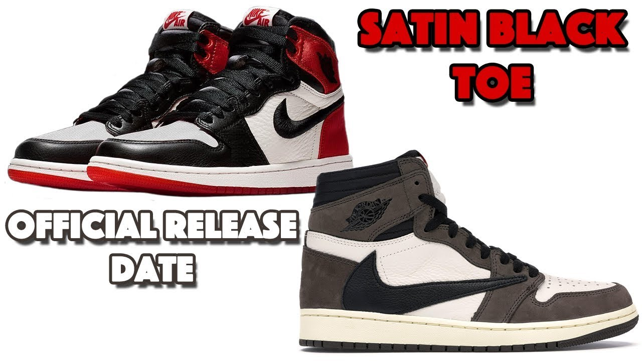 fce762a91f7 AIR JORDAN 1 SATIN BLACK TOE, TRAVIS SCOTT JORDAN 1 RELEASE DATE, TROPHY  ROOM AIR JORDAN 5 AND MORE