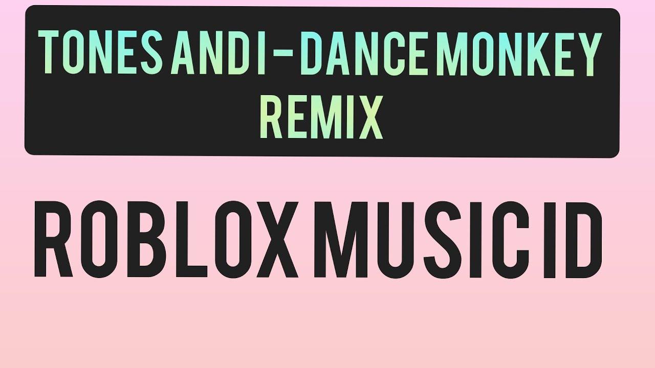Tones And I Dance Monkey Roblox Music Id Youtube