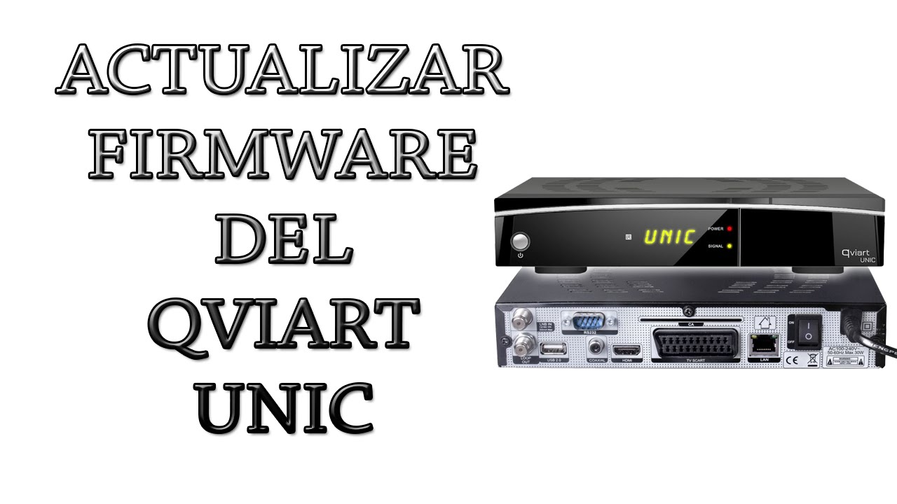 Actualizar Firmware del Qviart Unic - YouTube da5c1d1c205