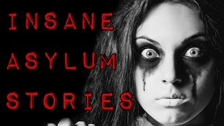 3 TRUE Insane Asylum Horror Stories