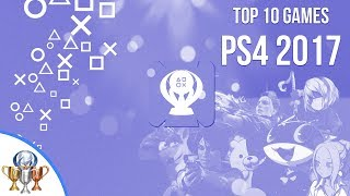 Top 10 PS4 Games of 2017 - PS4Trophies Community Top 10 Video