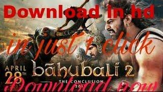 Download Baahubali 2 in Full HD..