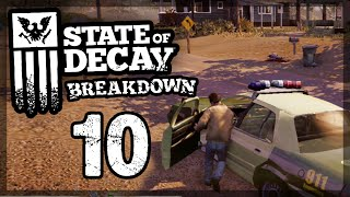 "State of Decay Breakdown #10 - ""I AM THE LAW"""