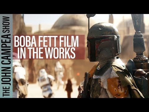 Boba Fett Movie From LOGAN Director, Bond 25 In 2019 - The John Campea Show