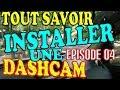 🇫🇷 INSTALLATION D'UNE DASHCAM (Episode 04)
