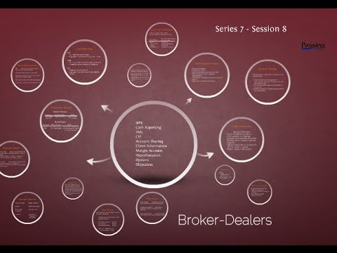 Series 7 Exam Session 8 - Broker-Dealers