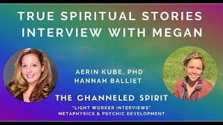 True Spiritual Stories- Hannah & Aerin-Interview with Medium, Megan Alisa