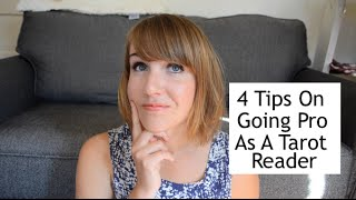 4 Tips on 'Going Pro' as a Tarot Reader