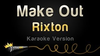 Rixton - Make Out (Karaoke Version)