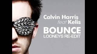 Calvin Harris Feat. Kelis - Bounce ( Looneys Re-Edit)