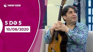 5də 5 - Şəhriyar İmanov, Teymur Süleymanbəyli, Tərlan Məmmədhüseynov, Ayaz Mansurov 10.08.2020