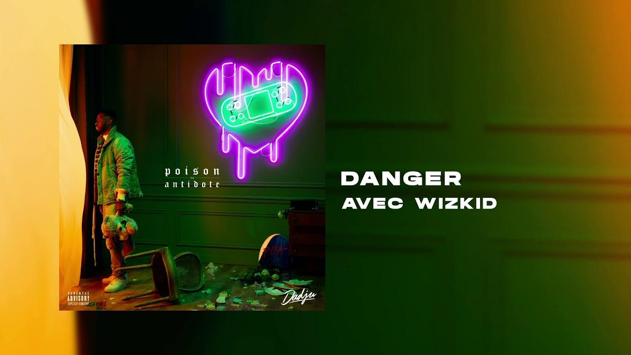 DADJU - Danger avec WIZKID (Audio Officiel)
